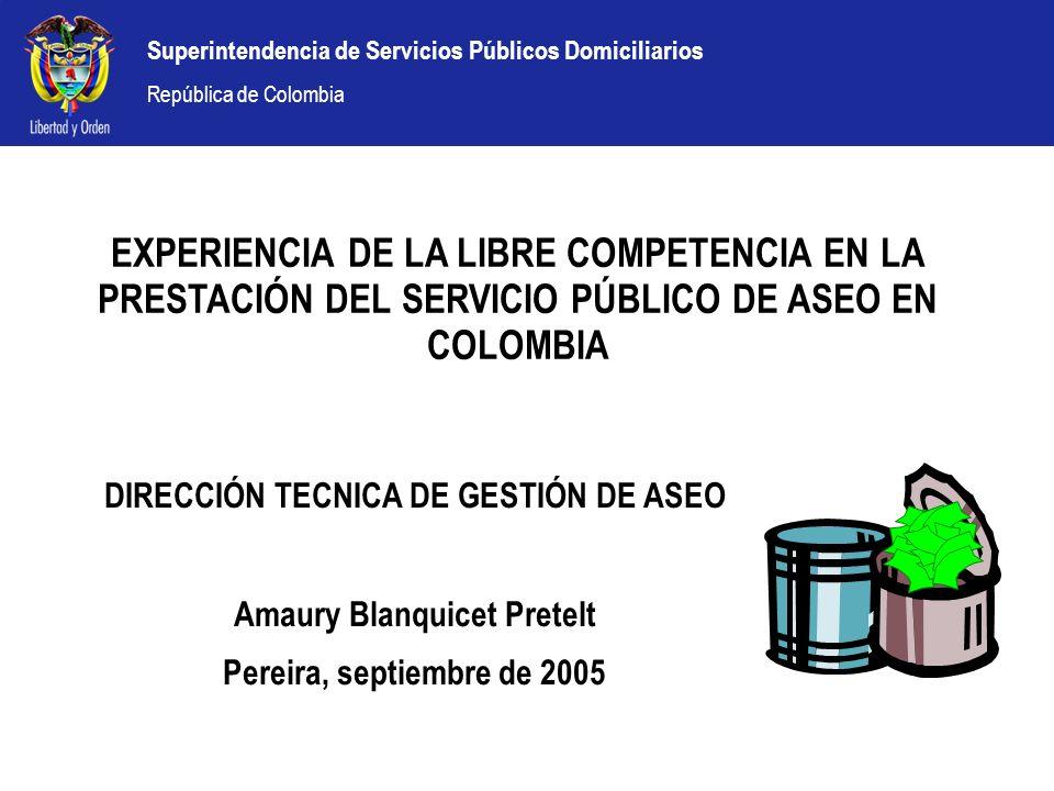 Superintendencia de Servicios Públicos Domiciliarios República de Colombia Temario Responsabilidades y Competencias Específicas en Prestación de SP Características del mercado del servicio público de aseo.