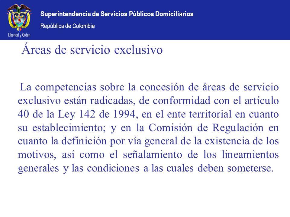 Superintendencia de Servicios Públicos Domiciliarios República de Colombia Áreas de servicio exclusivo La competencias sobre la concesión de áreas de