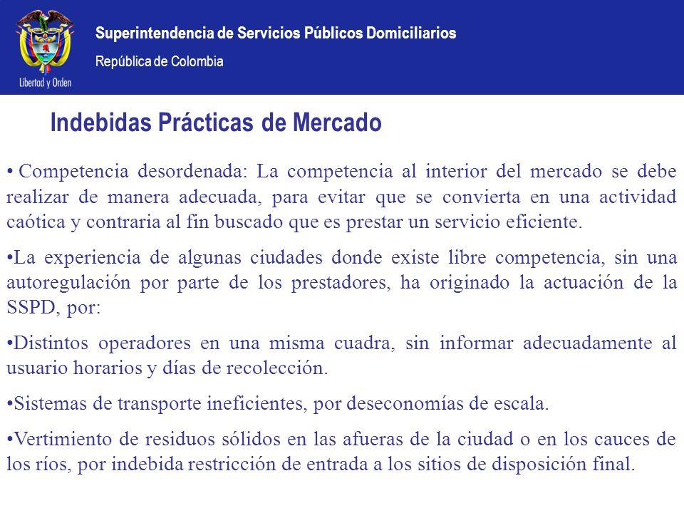 Superintendencia de Servicios Públicos Domiciliarios República de Colombia Indebidas Prácticas de Mercado Competencia desordenada: La competencia al i