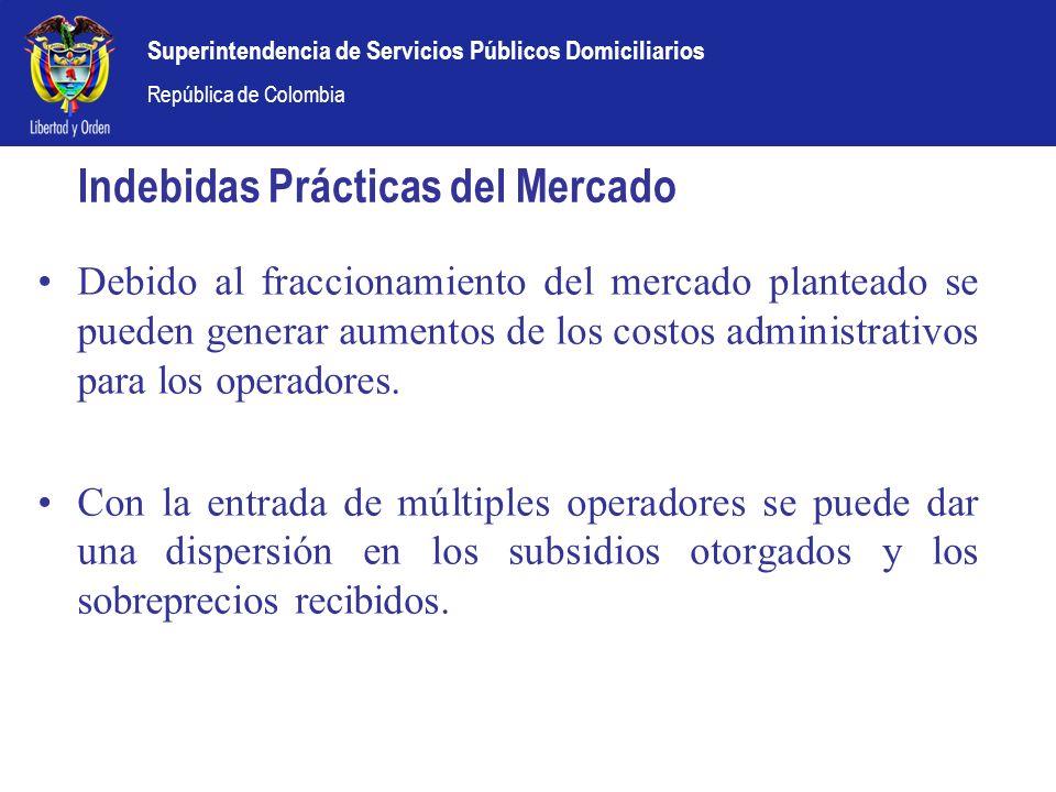 Superintendencia de Servicios Públicos Domiciliarios República de Colombia Indebidas Prácticas del Mercado Debido al fraccionamiento del mercado plant