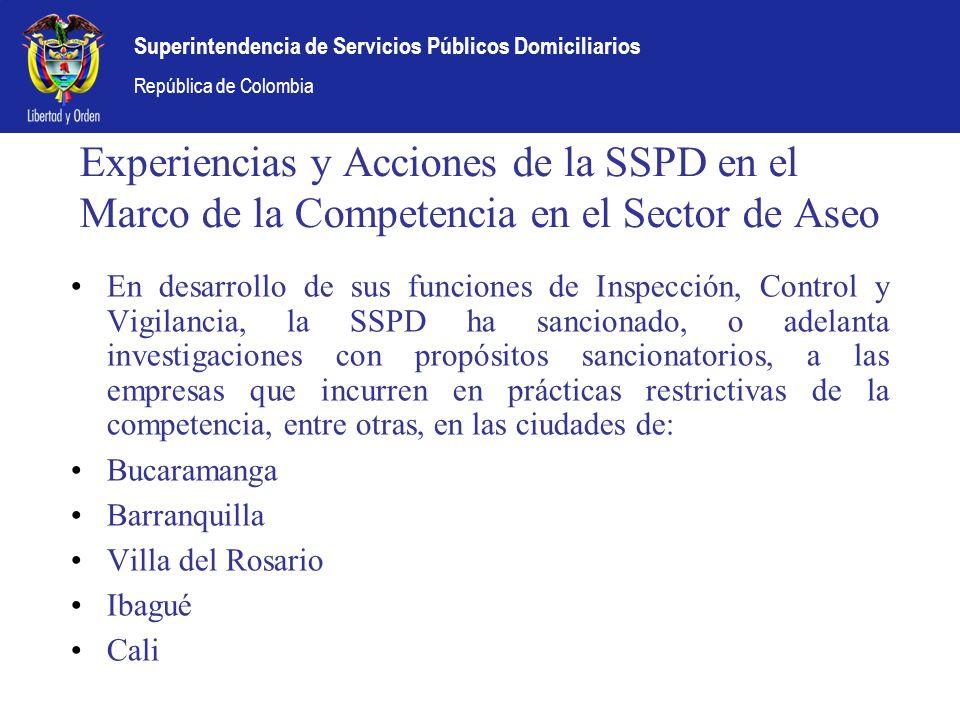 Superintendencia de Servicios Públicos Domiciliarios República de Colombia Experiencias y Acciones de la SSPD en el Marco de la Competencia en el Sect