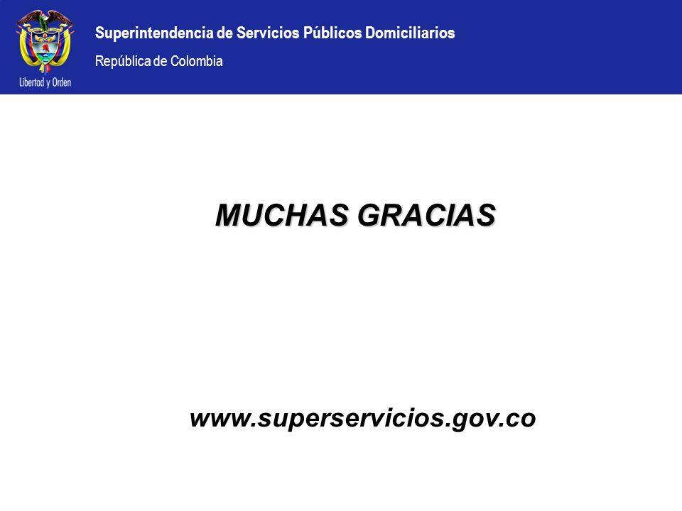 Superintendencia de Servicios Públicos Domiciliarios República de Colombia www.superservicios.gov.co MUCHAS GRACIAS