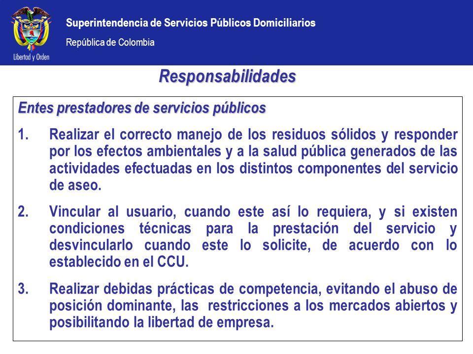 Superintendencia de Servicios Públicos Domiciliarios República de Colombia Promoción de la competencia De acuerdo con los lineamientos legales, se establece la competencia para la prestación del servicio de aseo, a través de dos alternativas, a saber: Competencia por el usuario (en el mercado).