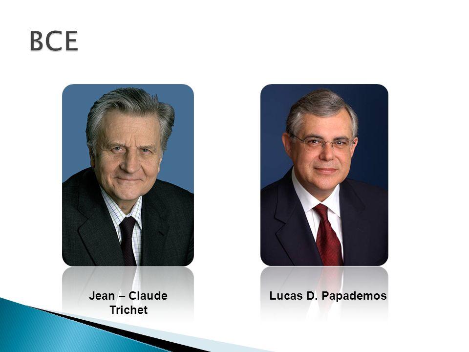 Jean – Claude Trichet Lucas D. Papademos