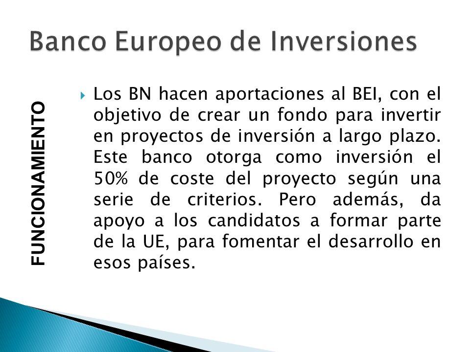 Los BN hacen aportaciones al BEI, con el objetivo de crear un fondo para invertir en proyectos de inversión a largo plazo.