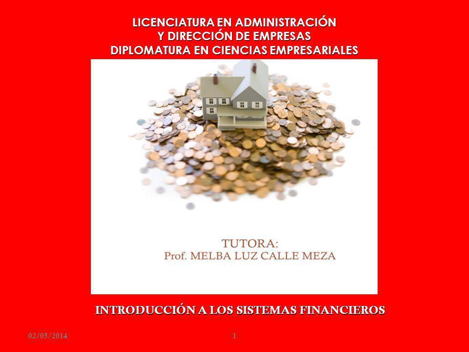 LICENCIATURA EN ADMINISTRACIÓN Y DIRECCIÓN DE EMPRESAS DIPLOMATURA EN CIENCIAS EMPRESARIALES INTRODUCCIÓN A LOS SISTEMAS FINANCIEROS 02/05/20141