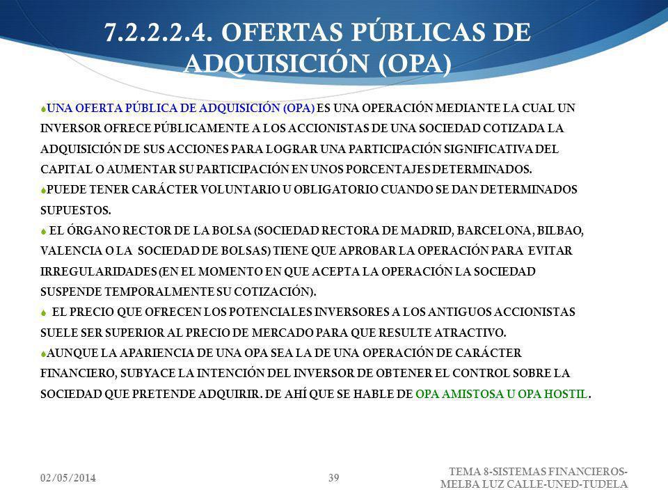 02/05/2014 TEMA 8-SISTEMAS FINANCIEROS- MELBA LUZ CALLE-UNED-TUDELA 39 7.2.2.2.4. OFERTAS PÚBLICAS DE ADQUISICIÓN (OPA) UNA OFERTA PÚBLICA DE ADQUISIC