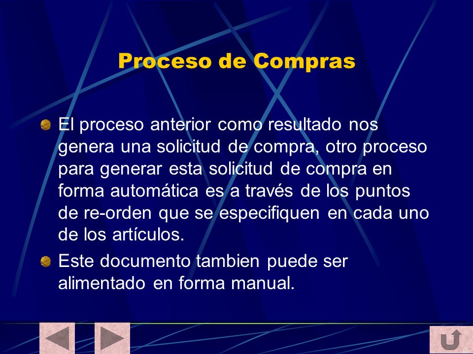 Proceso de Compras El proceso anterior como resultado nos genera una solicitud de compra, otro proceso para generar esta solicitud de compra en forma