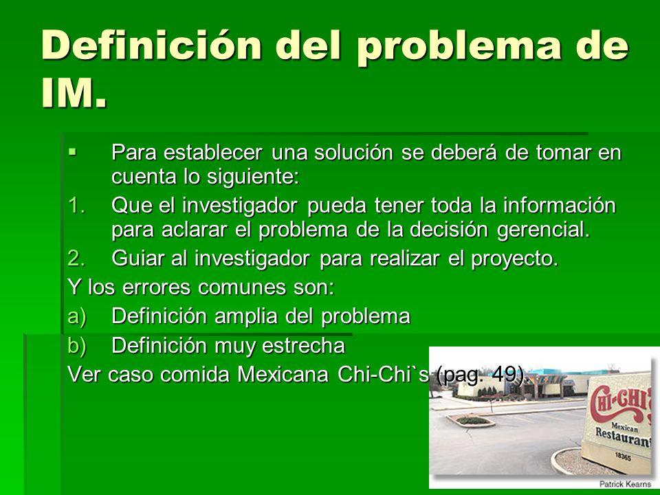 Definición del problema de IM. Para establecer una solución se deberá de tomar en cuenta lo siguiente: Para establecer una solución se deberá de tomar
