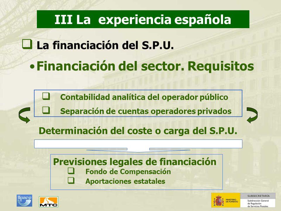 Financiación del sector. Requisitos Previsiones legales de financiación Fondo de Compensación Aportaciones estatales Determinación del coste o carga d