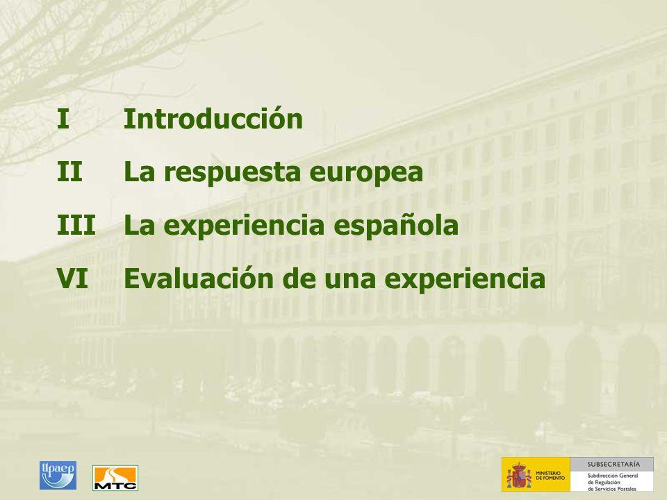 IIntroducción IILa respuesta europea IIILa experiencia española VIEvaluación de una experiencia