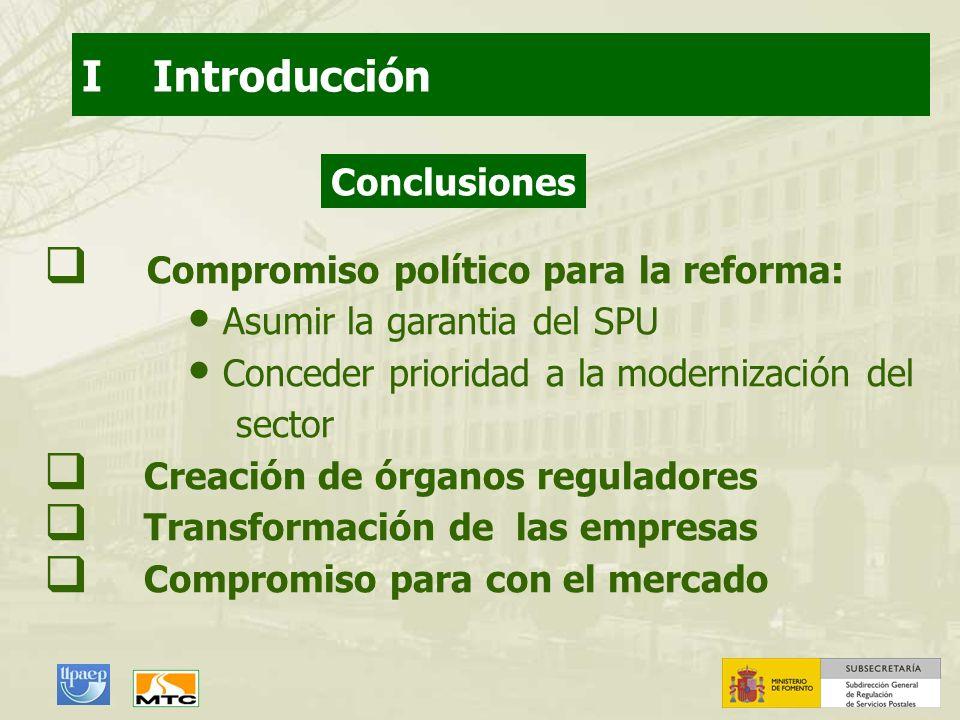 Conclusiones Compromiso político para la reforma: Asumir la garantia del SPU Conceder prioridad a la modernización del sector Creación de órganos regu