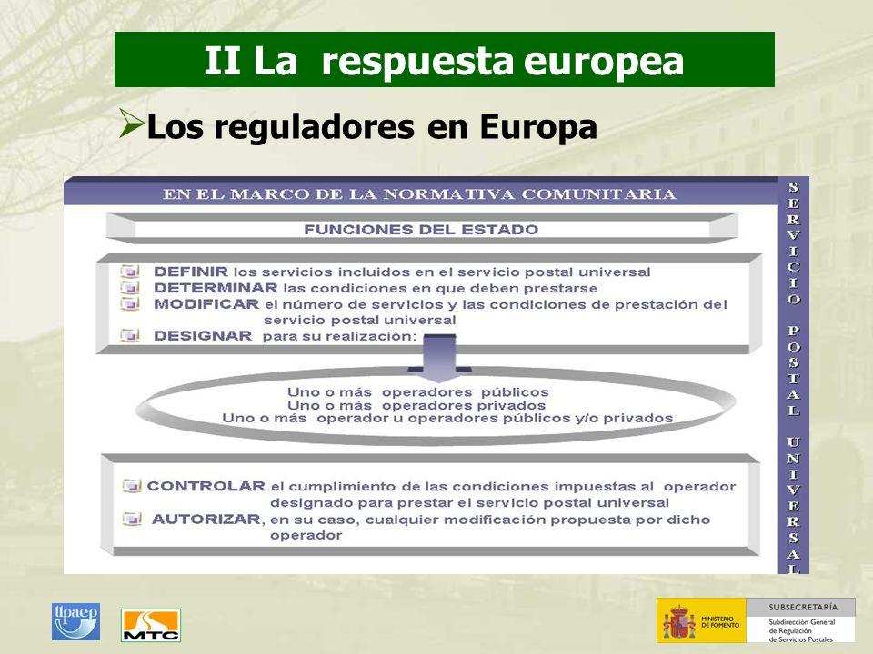 II La respuesta europea Los reguladores en Europa