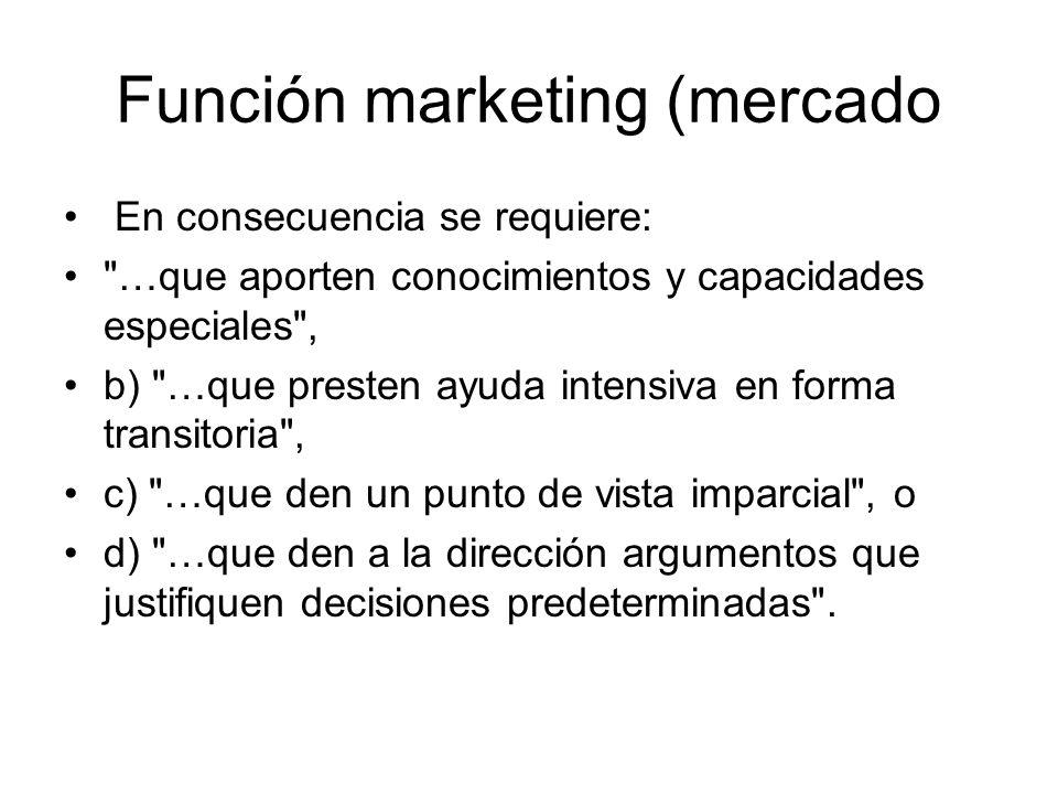 Función marketing (mercado En consecuencia se requiere: