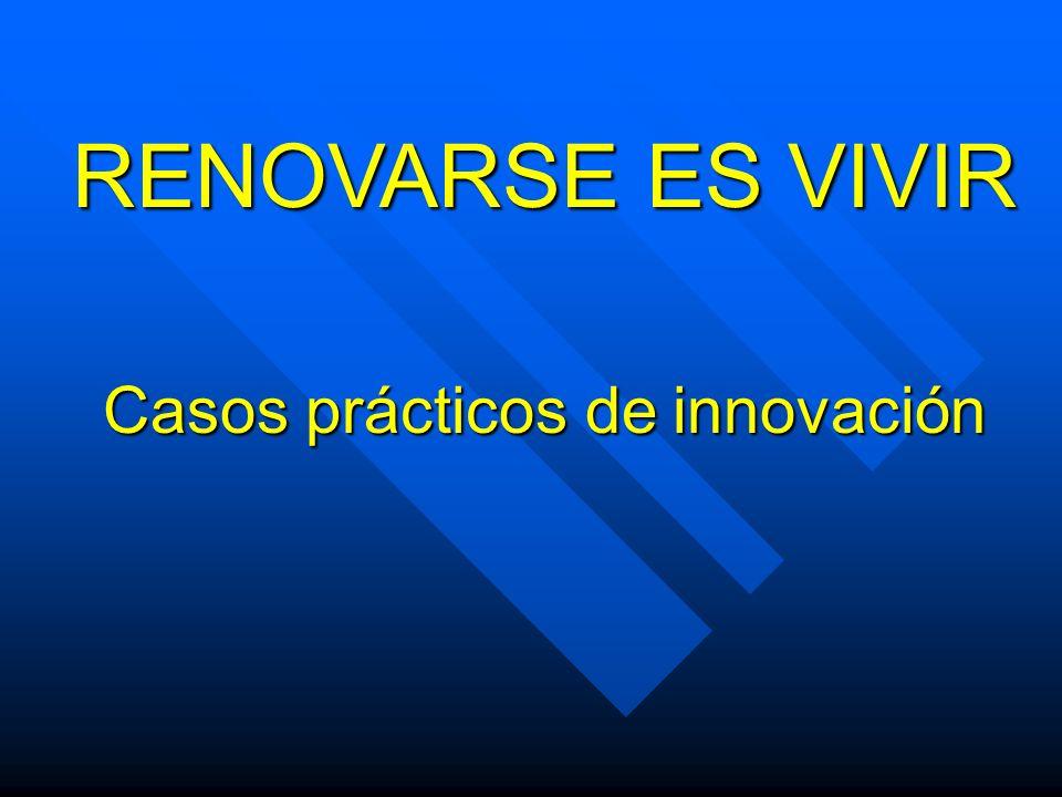 RENOVARSE ES VIVIR Casos prácticos de innovación
