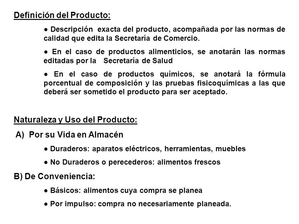 Definición del Producto: Descripción exacta del producto, acompañada por las normas de calidad que edita la Secretaría de Comercio. En el caso de prod