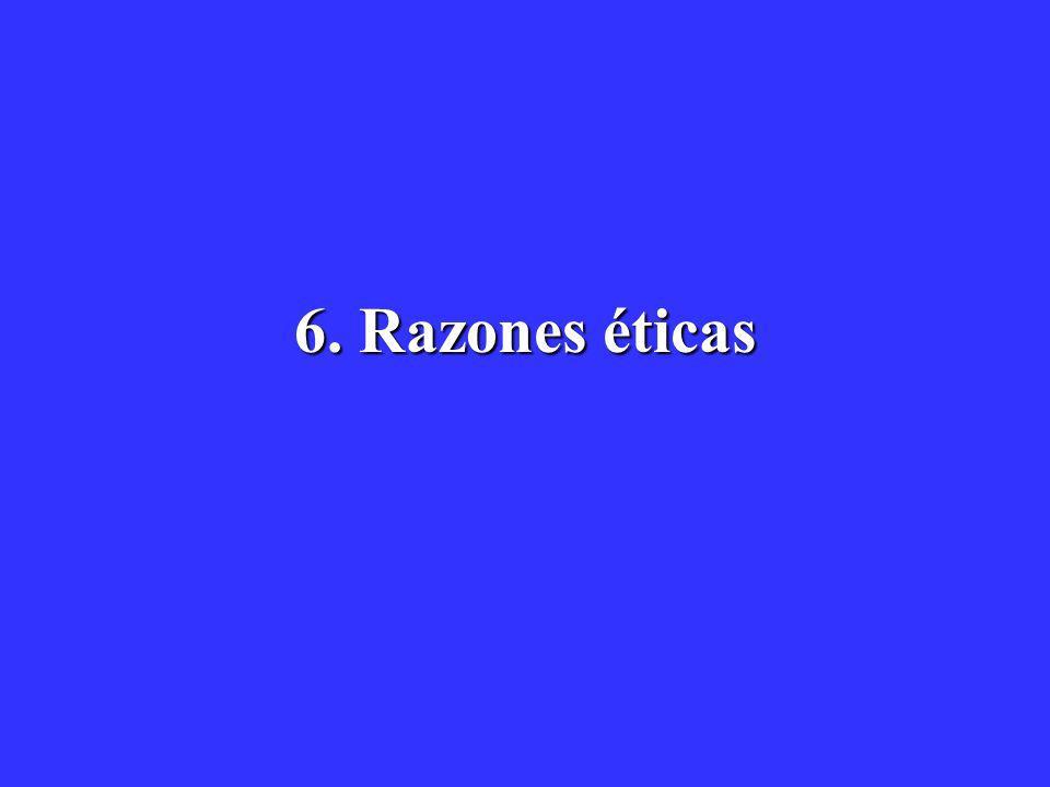 6. Razones éticas