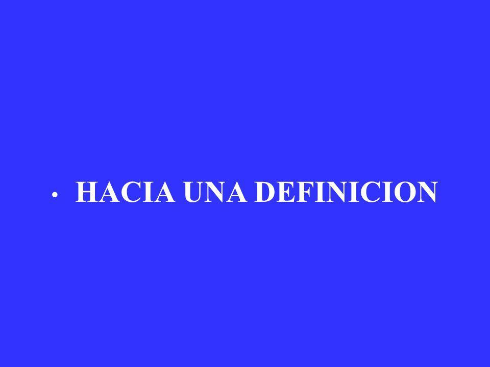 HACIA UNA DEFINICION