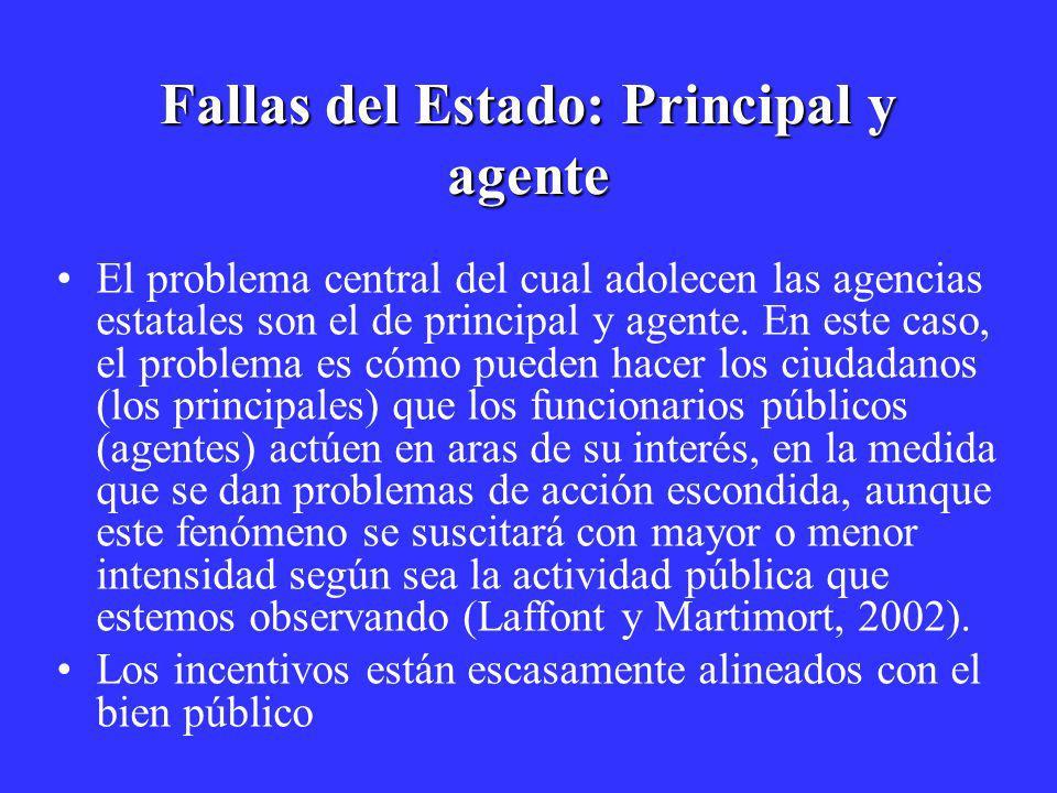 Fallas del Estado: Principal y agente El problema central del cual adolecen las agencias estatales son el de principal y agente. En este caso, el prob
