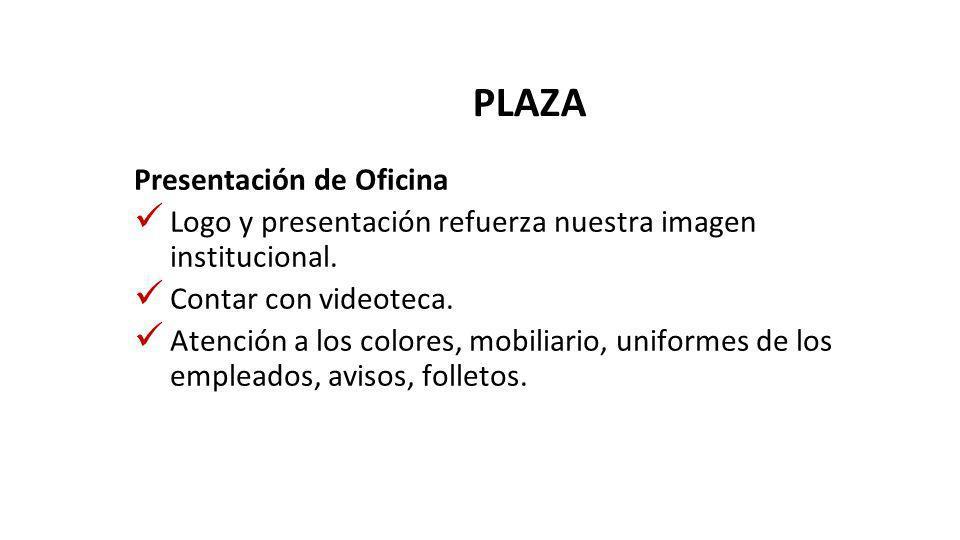 PLAZA Presentación de Oficina Logo y presentación refuerza nuestra imagen institucional.