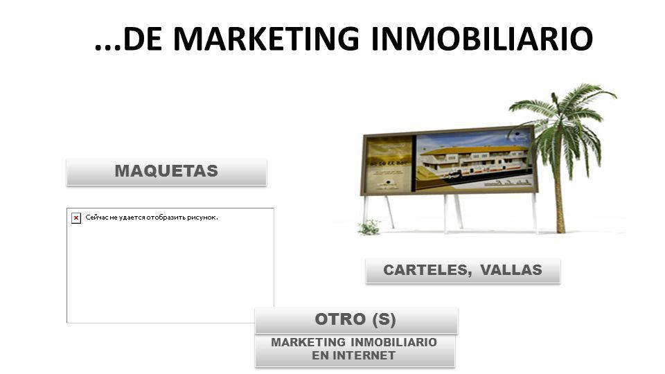 MAQUETAS CARTELES, VALLAS MARKETING INMOBILIARIO EN INTERNET OTRO (S)...DE MARKETING INMOBILIARIO