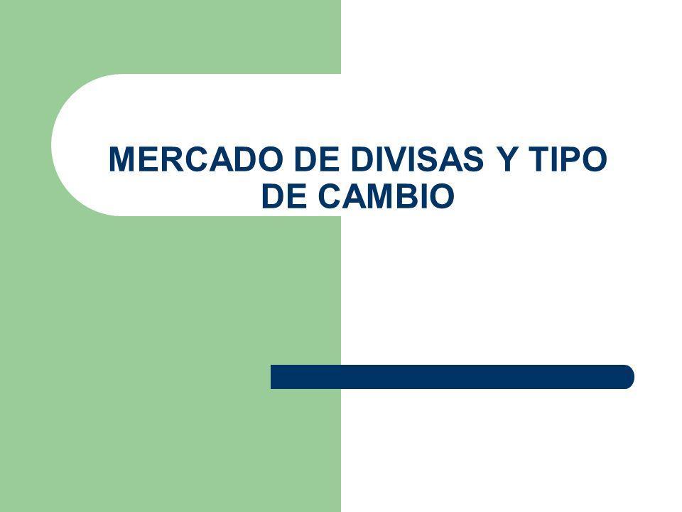 """La presentaci�n """"MERCADO DE DIVISAS Y TIPO DE CAMBIO. INTRODUCCI�N ..."""