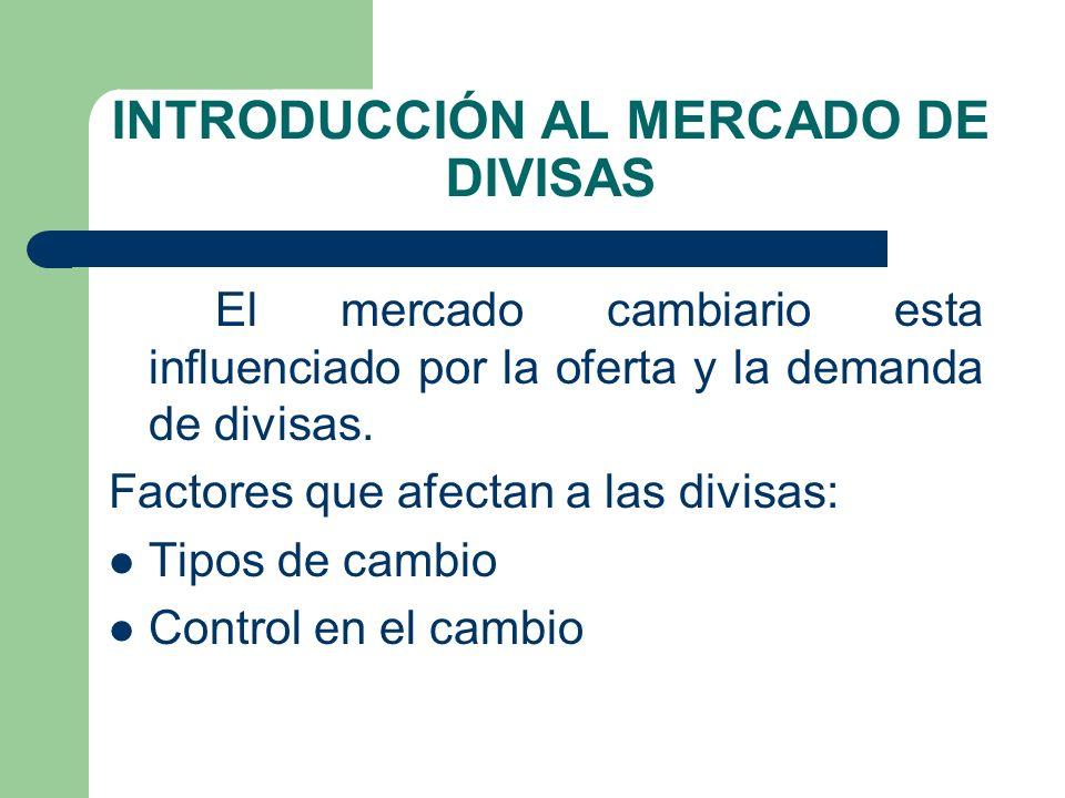 SISTEMA TIPO DE CAMBIO En esta fecha (1973) se establecieron cambios flexibles, determinándose así el valor de las distintas monedas en función de la oferta de la demanda.