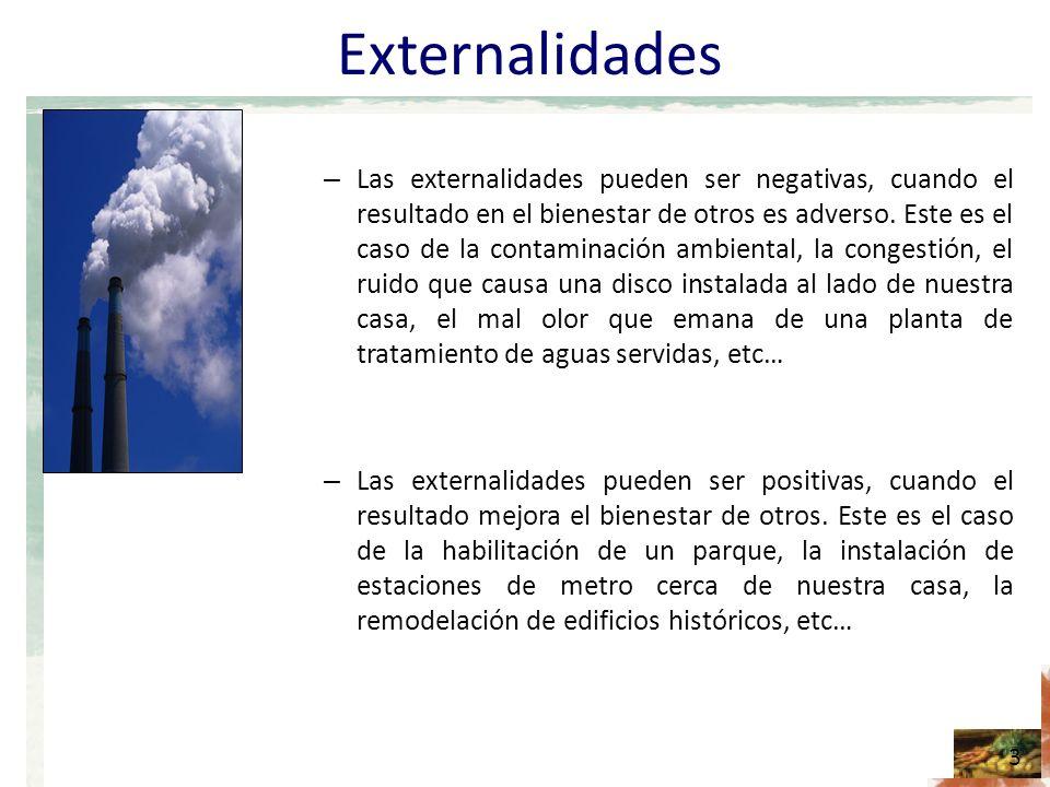 Externalidades – Las externalidades pueden ser negativas, cuando el resultado en el bienestar de otros es adverso.