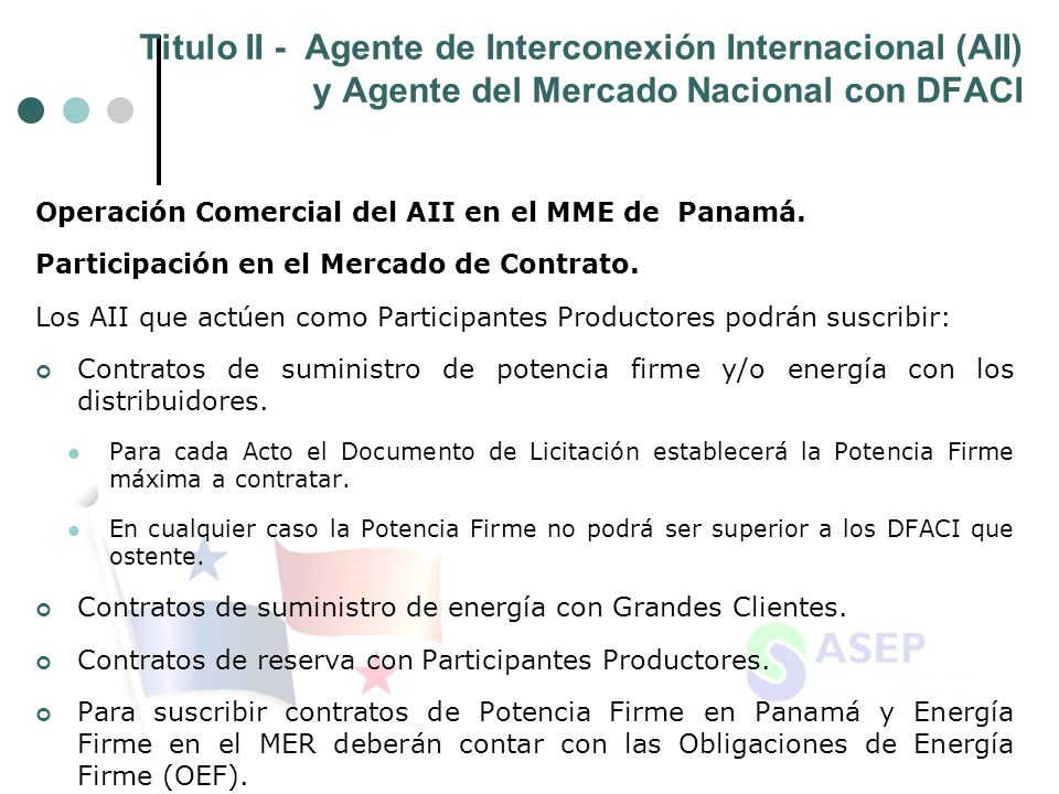 Titulo II - Agente de Interconexión Internacional (AII) y Agente del Mercado Nacional con DFACI Operación Comercial del AII en el MME de Panamá.