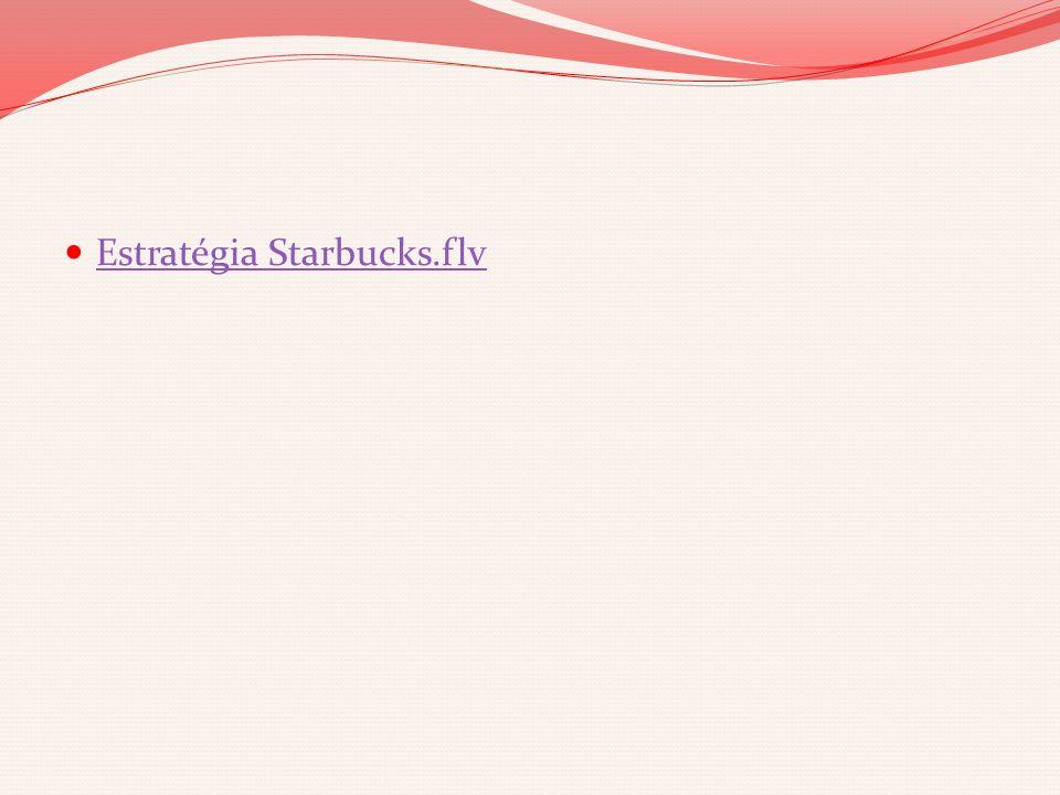 Estratégia Starbucks.flv