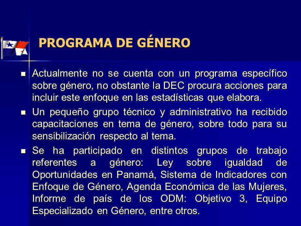 PROGRAMA DE GÉNERO Actualmente no se cuenta con un programa específico sobre género, no obstante la DEC procura acciones para incluir este enfoque en