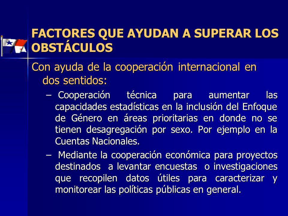 Con ayuda de la cooperación internacional en dos sentidos: – Cooperación técnica para aumentar las capacidades estadísticas en la inclusión del Enfoqu