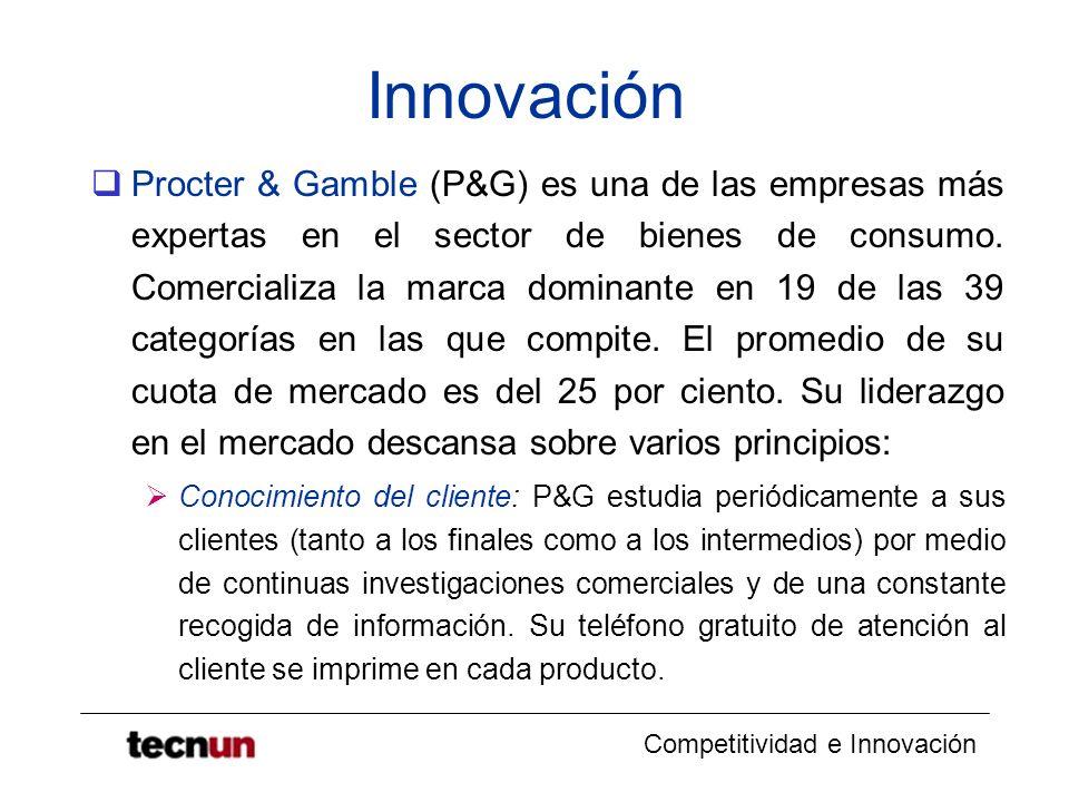 Competitividad e Innovación Innovación Procter & Gamble (P&G) es una de las empresas más expertas en el sector de bienes de consumo. Comercializa la m