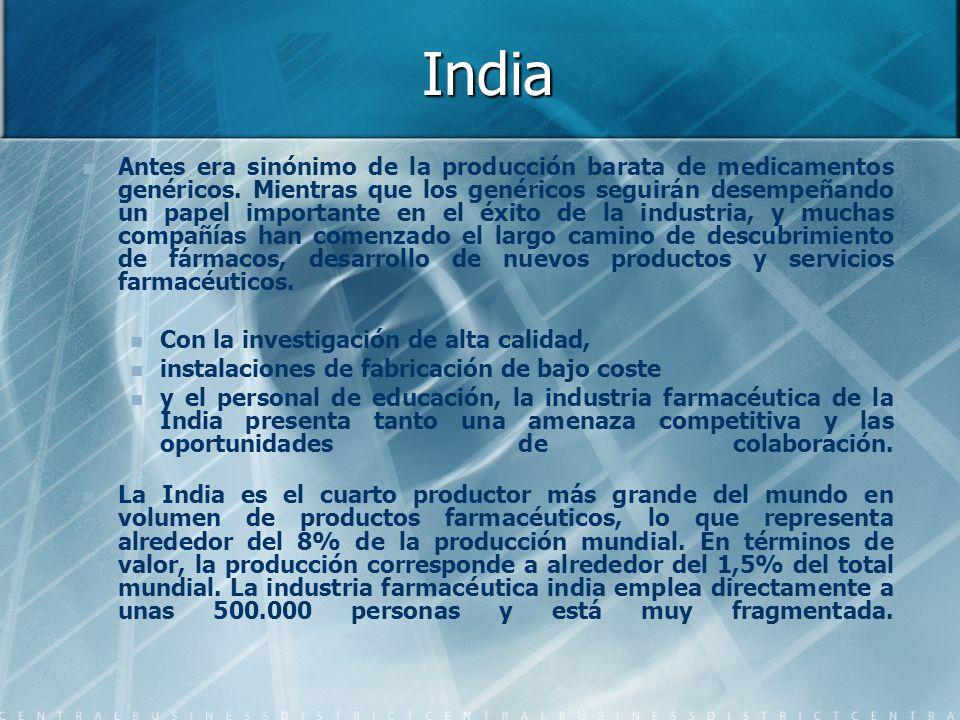 India Antes era sinónimo de la producción barata de medicamentos genéricos. Mientras que los genéricos seguirán desempeñando un papel importante en el
