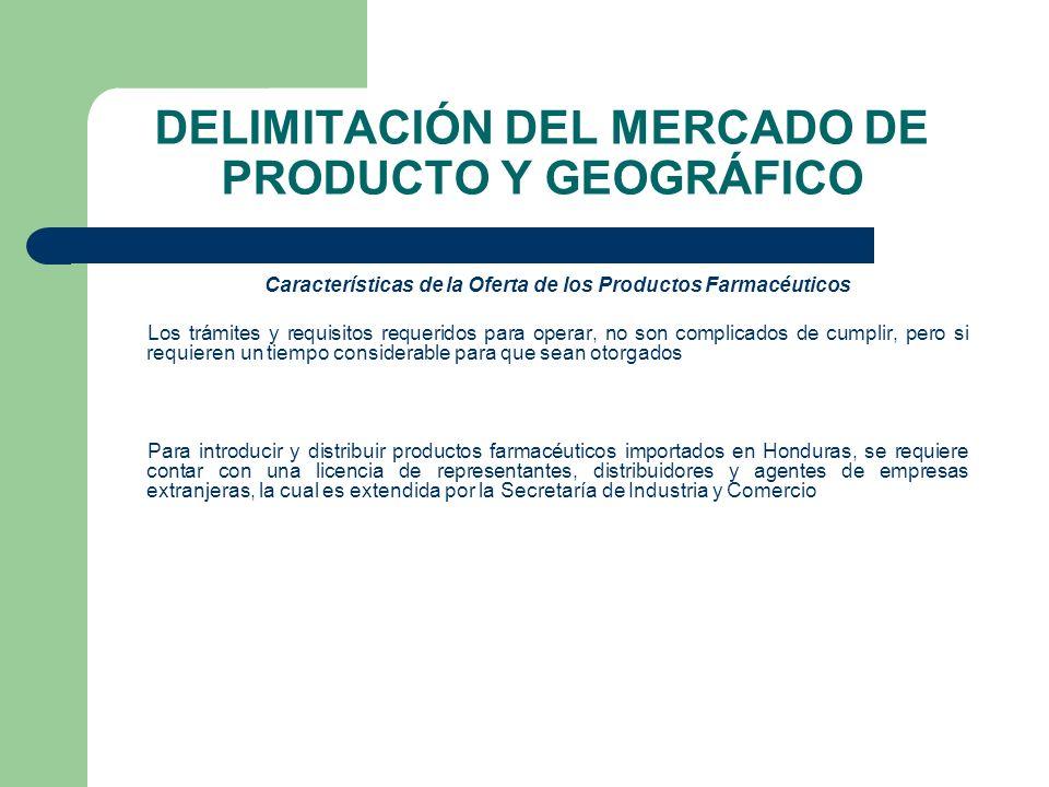 DELIMITACIÓN DEL MERCADO DE PRODUCTO Y GEOGRÁFICO Características de la Oferta de los Productos Farmacéuticos Los trámites y requisitos requeridos par