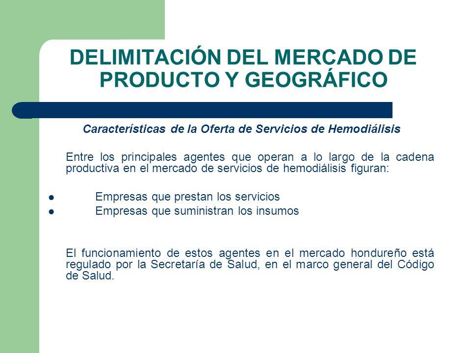 DELIMITACIÓN DEL MERCADO DE PRODUCTO Y GEOGRÁFICO Características de la Oferta de Servicios de Hemodiálisis Entre los principales agentes que operan a