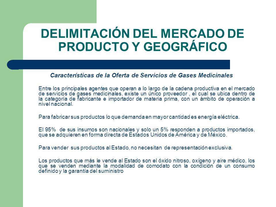 DELIMITACIÓN DEL MERCADO DE PRODUCTO Y GEOGRÁFICO Características de la Oferta de Servicios de Gases Medicinales Entre los principales agentes que ope