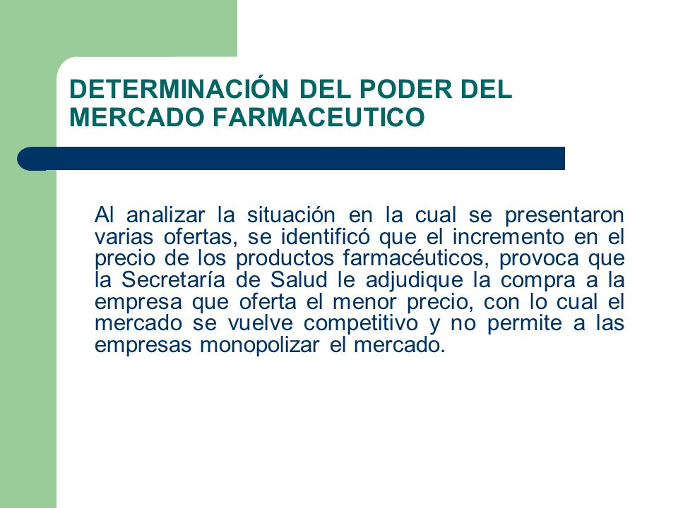 DETERMINACIÓN DEL PODER DEL MERCADO FARMACEUTICO Al analizar la situación en la cual se presentaron varias ofertas, se identificó que el incremento en