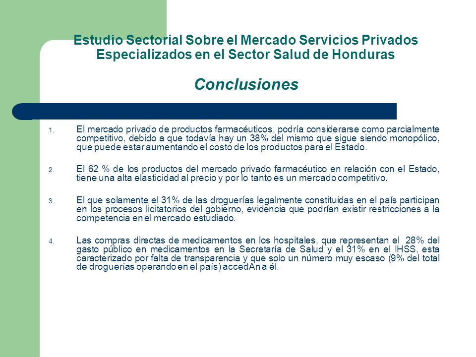 Estudio Sectorial Sobre el Mercado Servicios Privados Especializados en el Sector Salud de Honduras Conclusiones 1. El mercado privado de productos fa