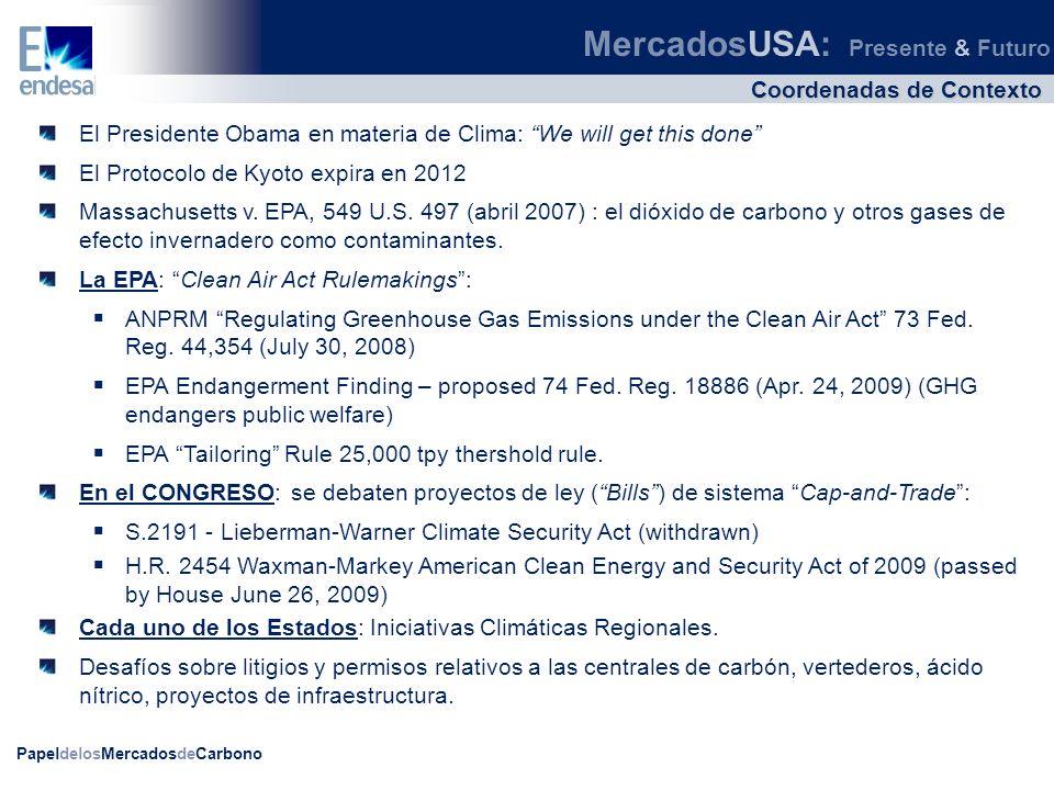 PapeldelosMercadosdeCarbono Coordenadas de Contexto MercadosUSA: Presente & Futuro El Presidente Obama en materia de Clima: We will get this done El P