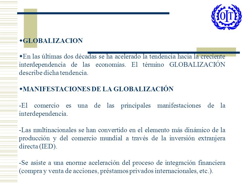 PRINCIPALES IMPACTOS SOCIO POLITICOS DE LA GLOBALIZACION El proceso de globalización constituye el rasgo central de nuestra época.
