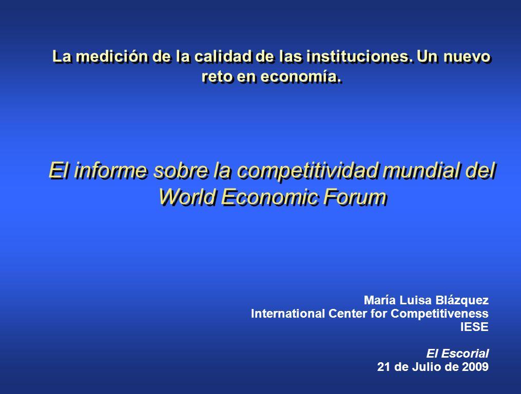La medición de la calidad de las instituciones. Un nuevo reto en economía. El informe sobre la competitividad mundial del World Economic Forum María L