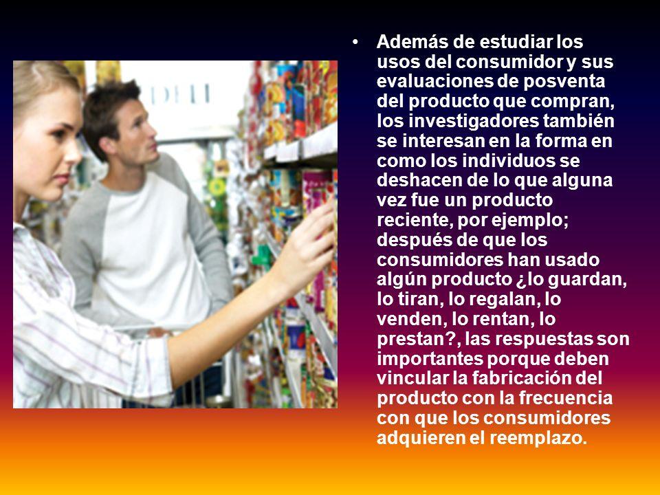 Además de estudiar los usos del consumidor y sus evaluaciones de posventa del producto que compran, los investigadores también se interesan en la form