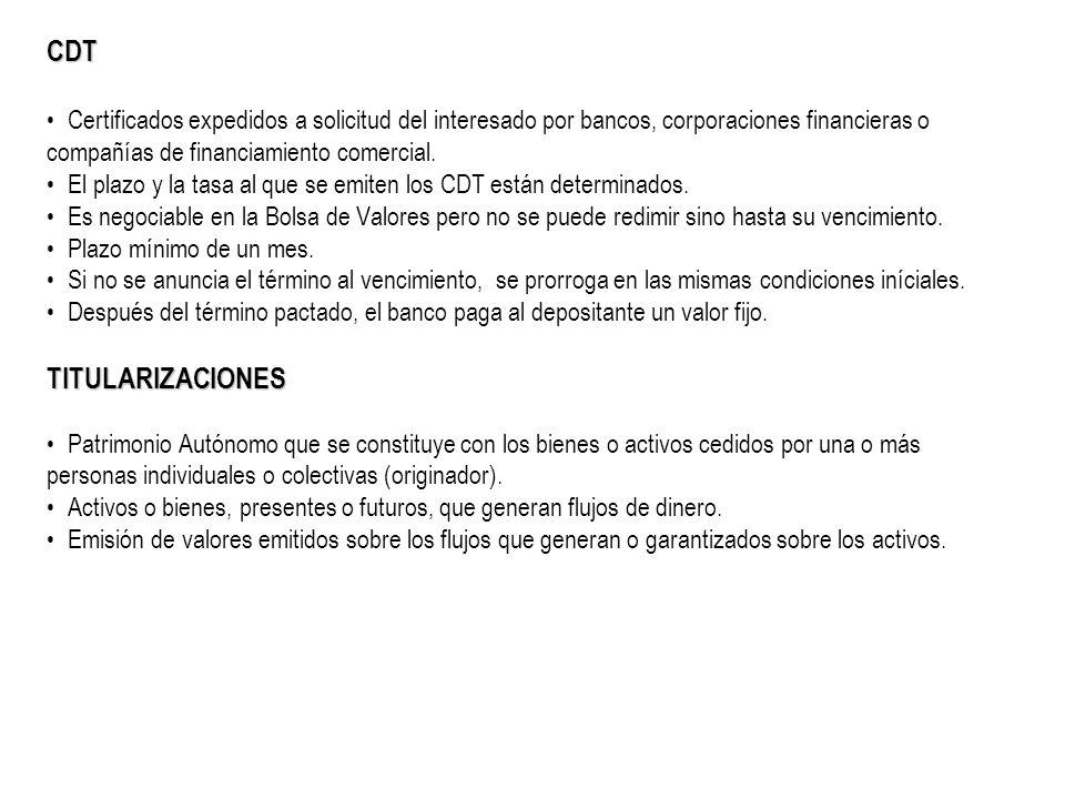 CDT Certificados expedidos a solicitud del interesado por bancos, corporaciones financieras o compañías de financiamiento comercial.