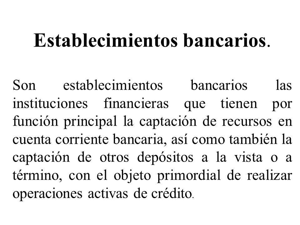 Establecimientos bancarios.