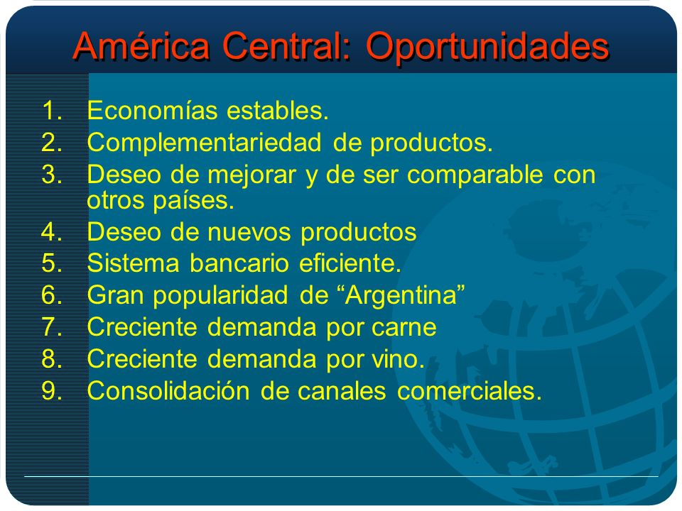 América Central: Oportunidades 1.Economías estables.