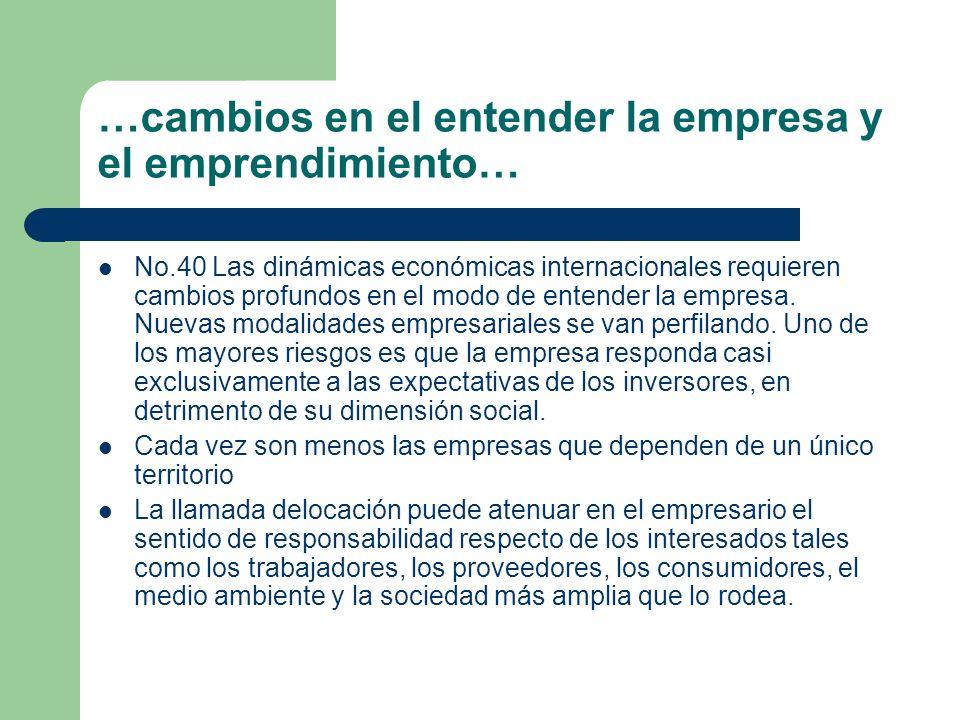 …cambios en el entender la empresa y el emprendimiento… No.40 Las dinámicas económicas internacionales requieren cambios profundos en el modo de enten
