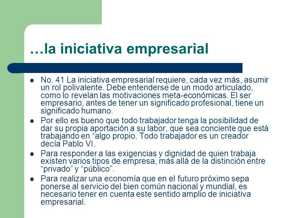 …la iniciativa empresarial No. 41 La iniciativa empresarial requiere, cada vez más, asumir un rol polivalente. Debe entenderse de un modo articulado,