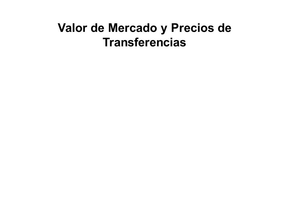 Valor de Mercado y Precios de Transferencias