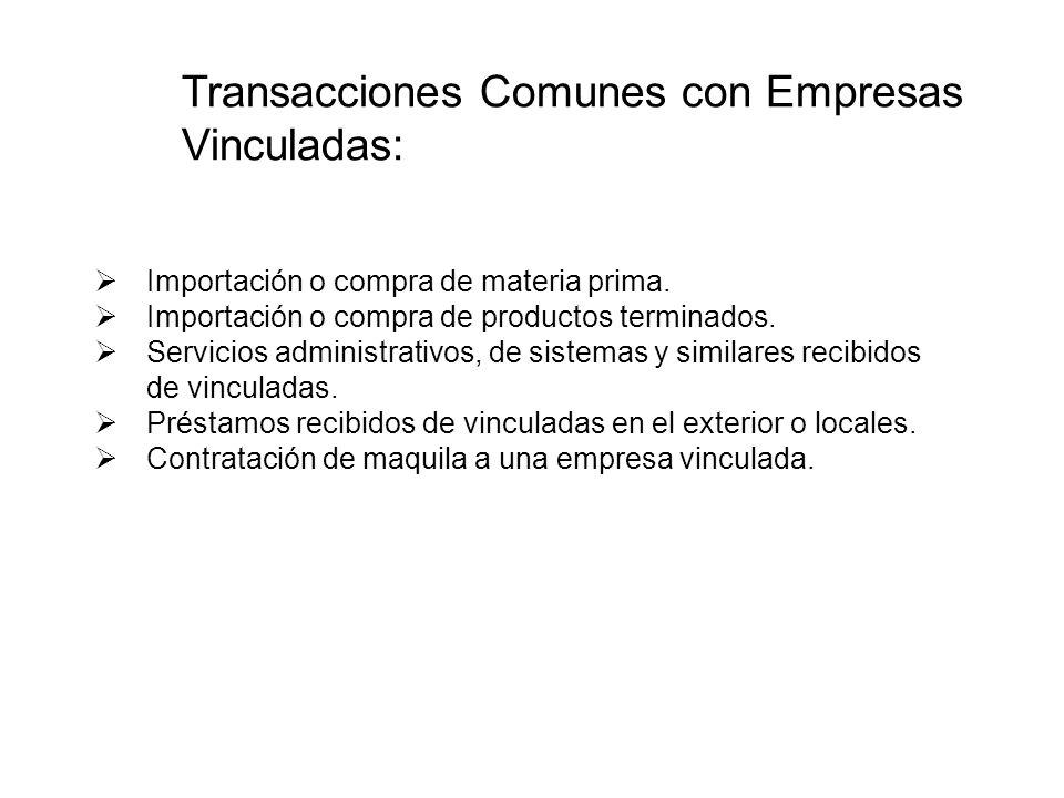 Transacciones Comunes con Empresas Vinculadas: Importación o compra de materia prima. Importación o compra de productos terminados. Servicios administ